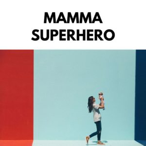 Podcast Mamma Superhero